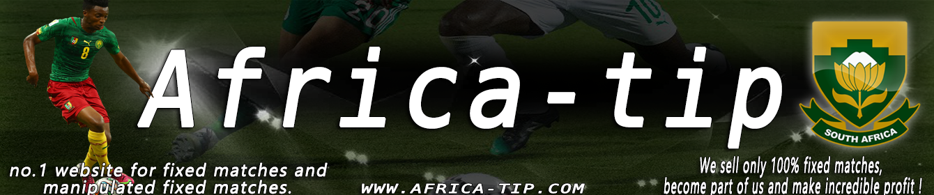 africa-tip fixed matches , fixed games , manipulated games , soccer prediction